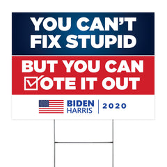 You Can't Fix Stupid But You Can Vote It Out Yard Sign Vote Him Out Sign Anti Trump Biden Merch