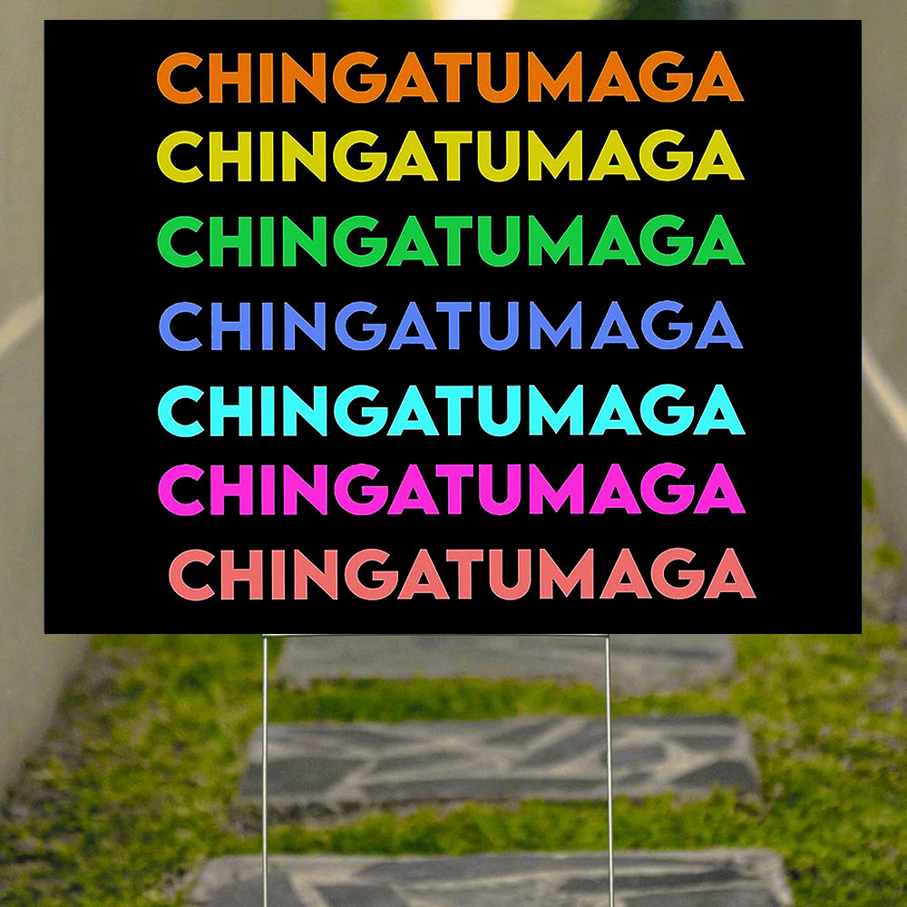 Chingatumaga Yard Sign Chinga Tu Maga Yard Sign Funny Anti Trump Sign Outdoor Patio Decor