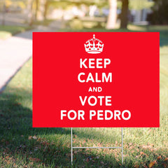 Vote For Pedro Yard Sign Keep Calm And Vote For Pedro Sign Funny Election Merch