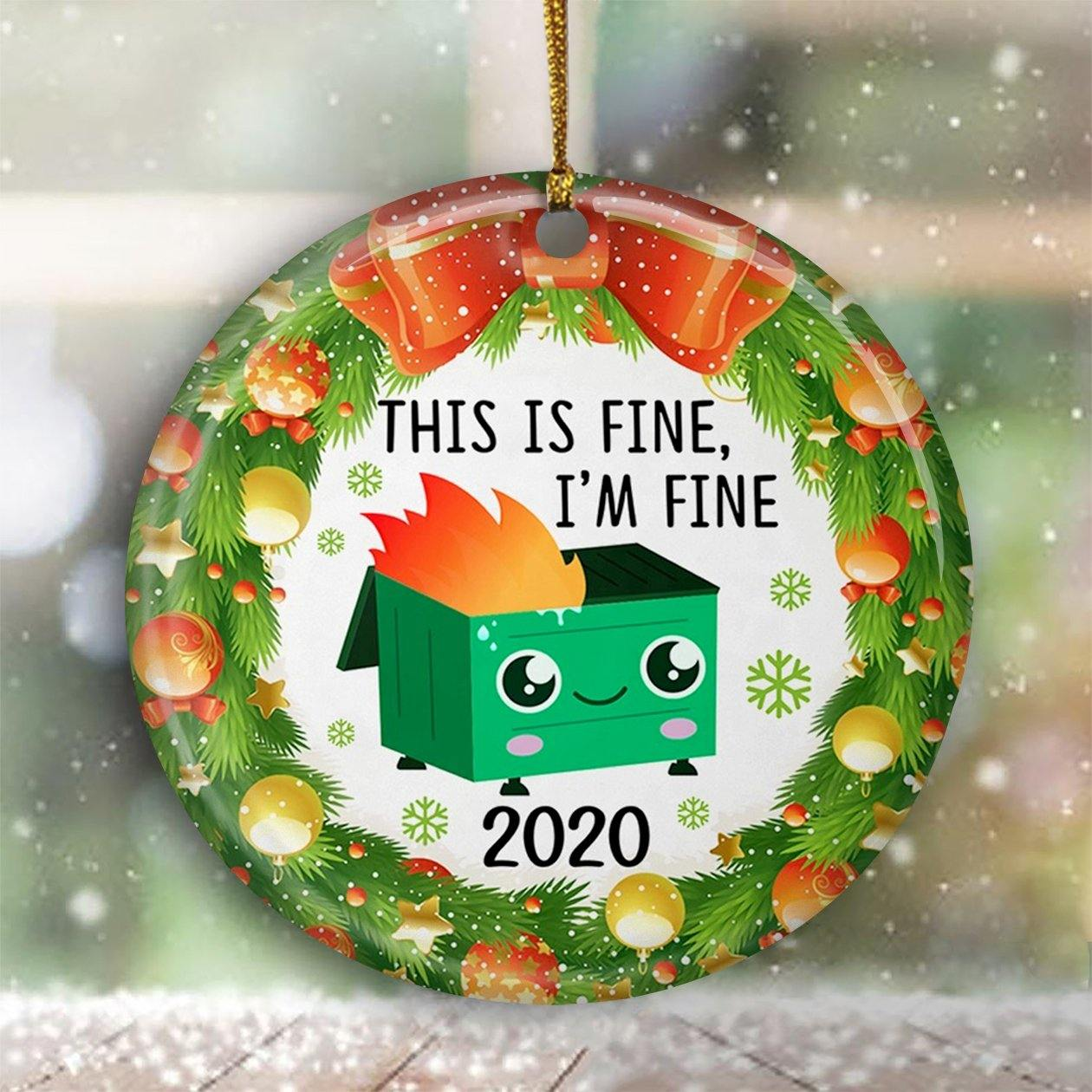 2020 Dumpster Fire Ornament This Is Fine And I Am Fine Funny Pandemic Christmas Ornament