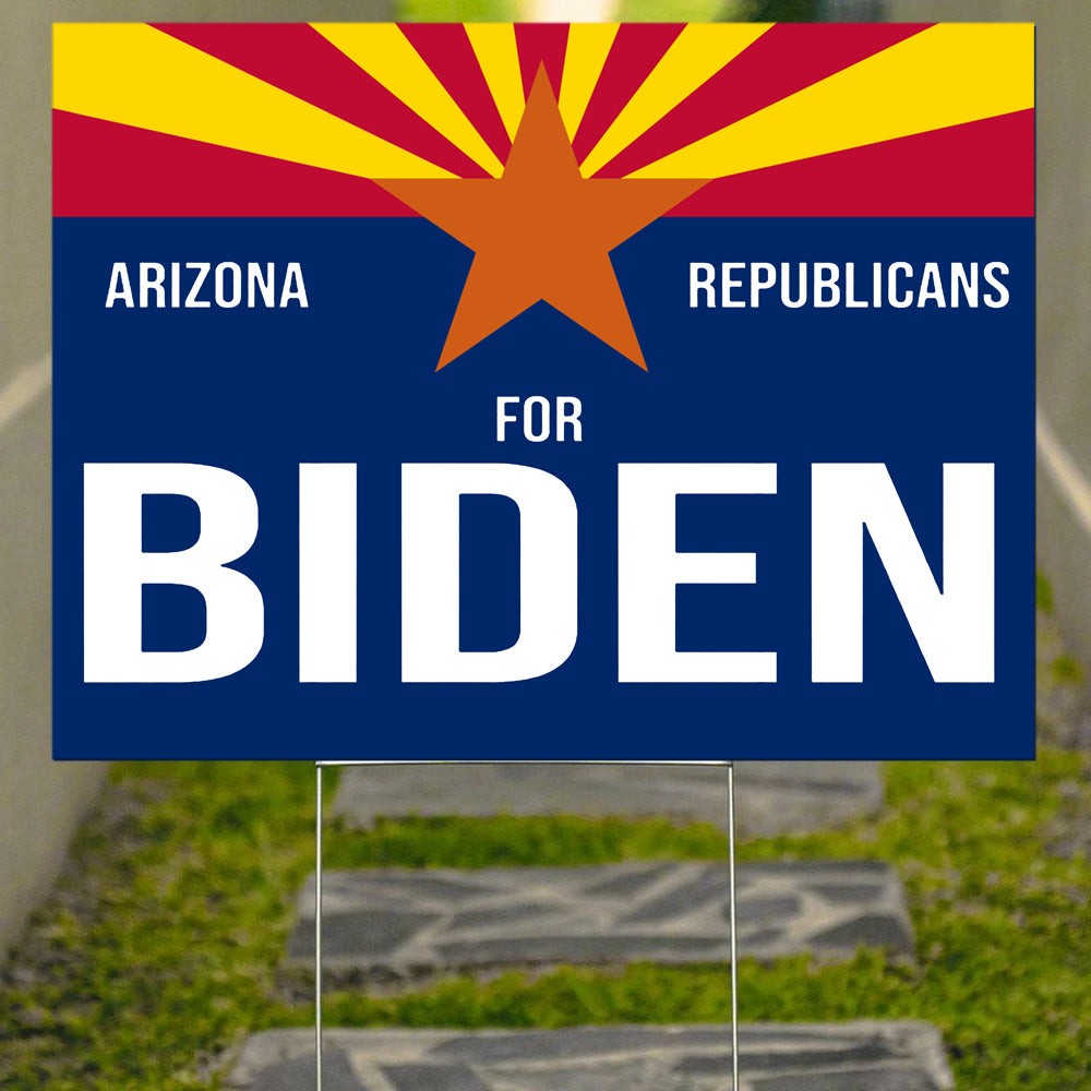 Arizona For Biden Republicans For Biden Sign Vote Him Out Sign Republicans Against Trump Ad