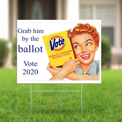 Grab Him By The Ballot Vote Removes Stubborn Orange Stain Yard Sign Funny Anti Against Trump