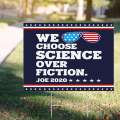 We Choose Science Over Fiction Joe 2020 Unity Vote Biden Yard Sign Anti Trump Ads Lawn Sign