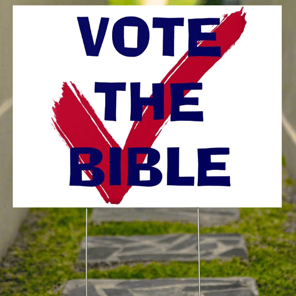 Vote The Bible Yard Sign Vote Biblically Lawn Sign Outdoor Decor