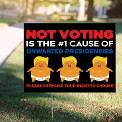 Not Voting Is the 1 Cause Of Unwanted Presidencies Yard Sign Funny Anti Trump Sign Vote For Joe
