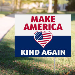 Make America Kind Again US Heart Yard Sign Vote Save America Sign Trump Get Him Out Rally Sign