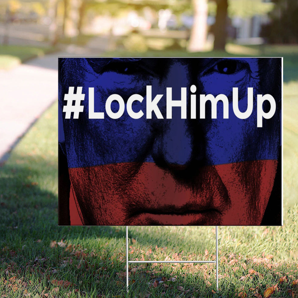 Lock Him Up Yard Sign Funny Anti Trump Sign Outdoor Color Revolution Against Trump For Prison