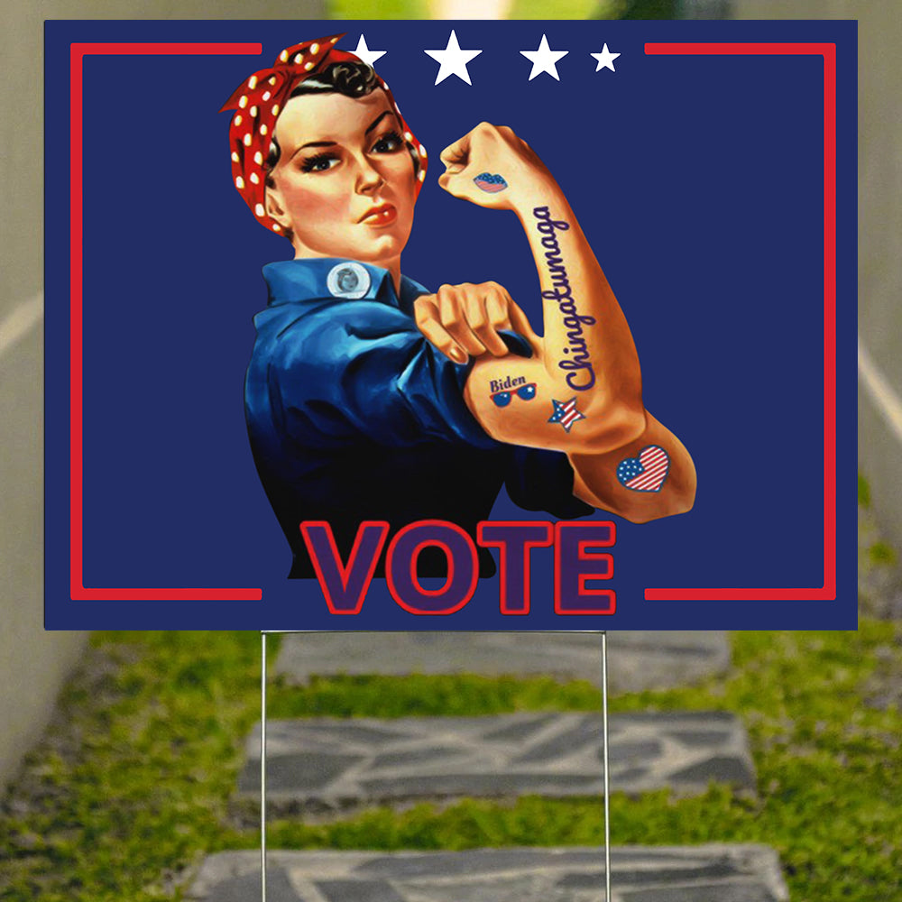 Chingatumaga Yard Sign Rosie The Riveter Tattoo Chingatumaga Vote Lawn Sign Biden Merch
