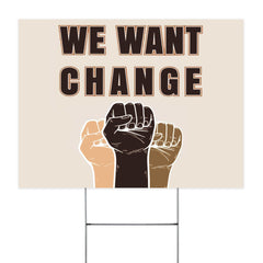 We Want Change Power Black Fist Yard Sign Racism Protest Sign Social Justice For Black BLM.