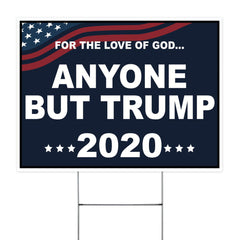 For The Love Of God Anyone But Trump 2020 Yard Sign No Trump Outdoor Sign Anti Trump Lawn Decor