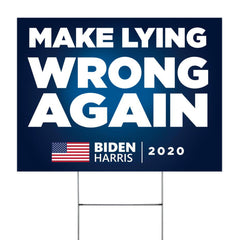 Make Lying Wrong Again Biden Harris 2020 Yard Sign No Trump Vote Blue Democrat Biden Campaign