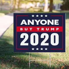 Anyone But Trump 2020 Yard Sign Funny Anti Trump Signs Vote Him Out 2020 Garden Sign Vote Biden
