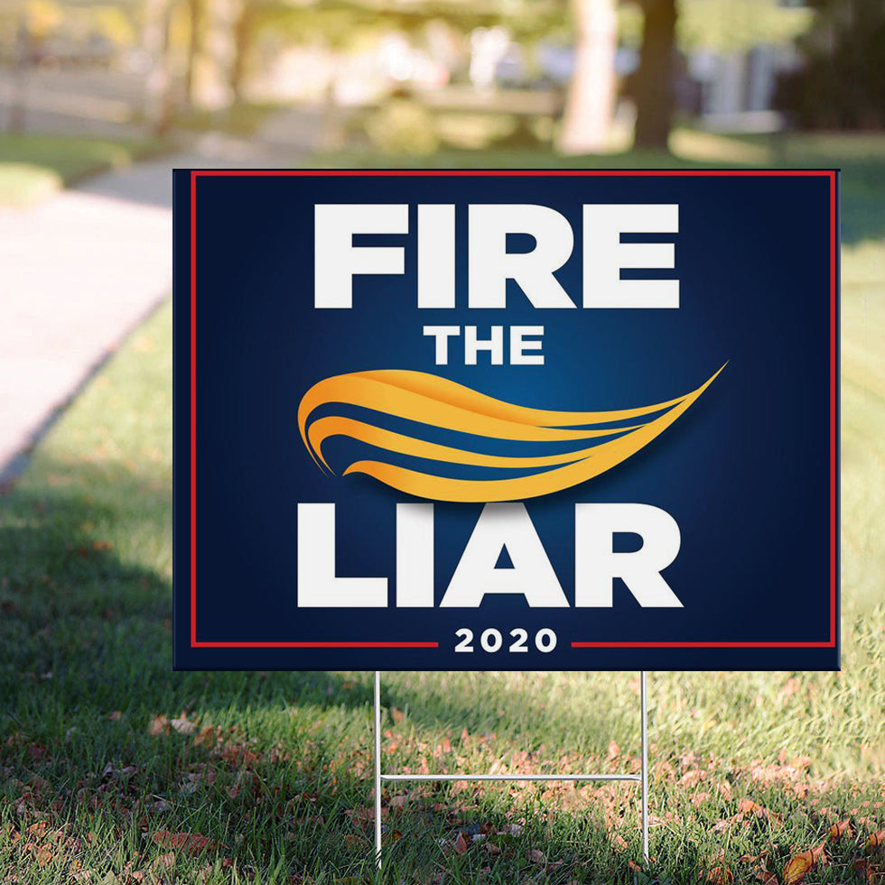 Fire The Liar Yard Sign Protest Against Trump Anti Trump Merch Political Campaign Sign Outdoor