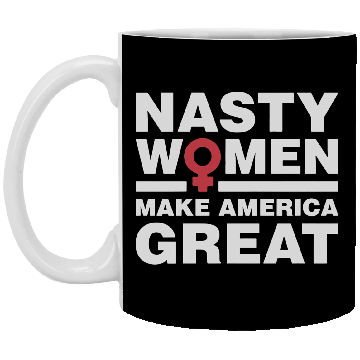 Kamala Nasty Women Make America Great Mug Kamala Harris Mug 2020 Presidential Campaign
