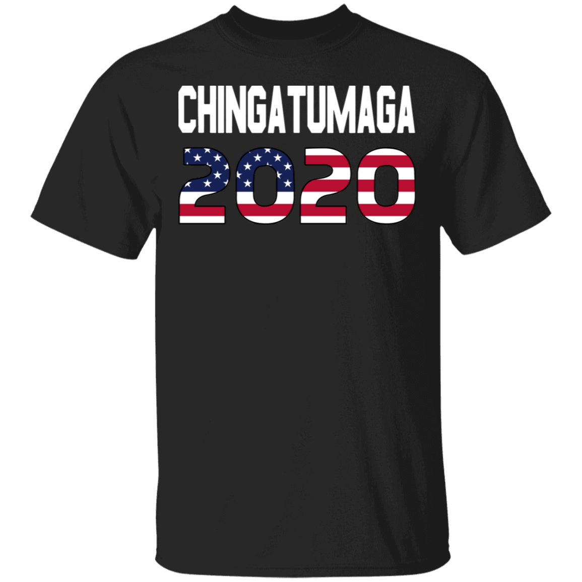 Chingatumaga 2020 Shirt Funny Political T-Shirt Anti Trump Clothing Vote Dump Trump