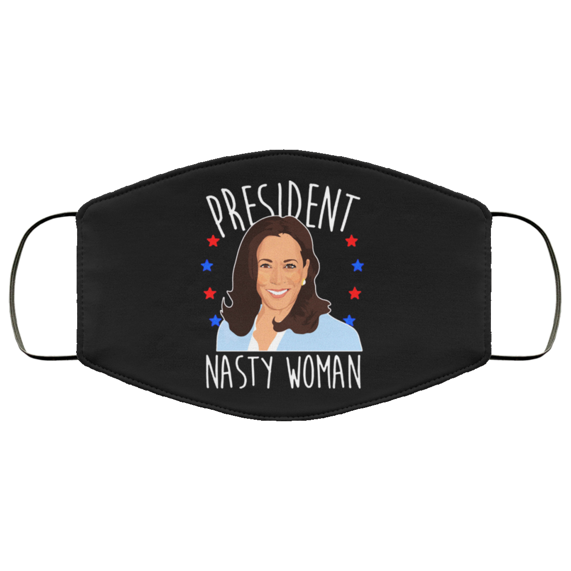 President Nasty Woman Kamala Harris President 2020 Campaign Face Mask