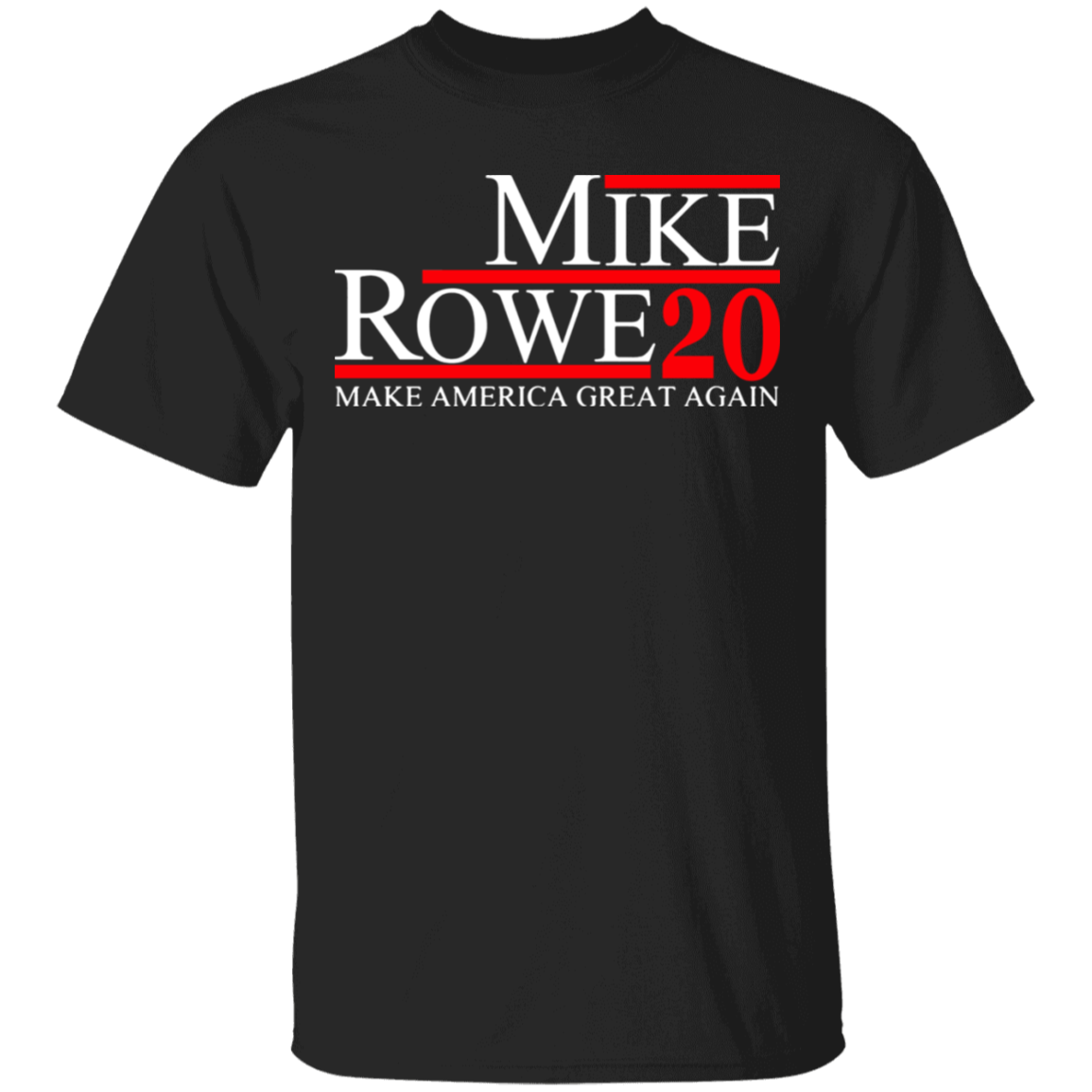 Mike Rowe 2020 Shirt Make America Great Again T-Shirt Mike Rowe For President