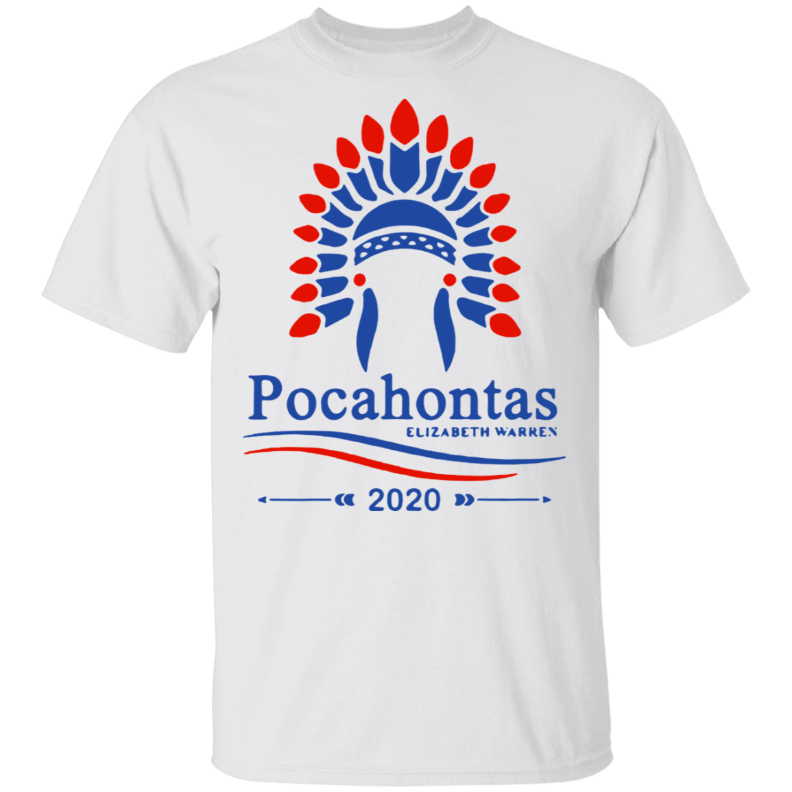 Elizabeth Warren Pocahontas T-Shirt Democratic Party Campaign US Senator For Against Trump