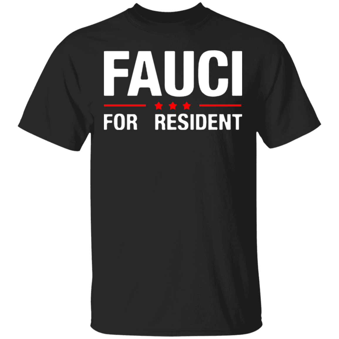 Fauci For President Tee Shirts In Fauci We Trust T-Shirt