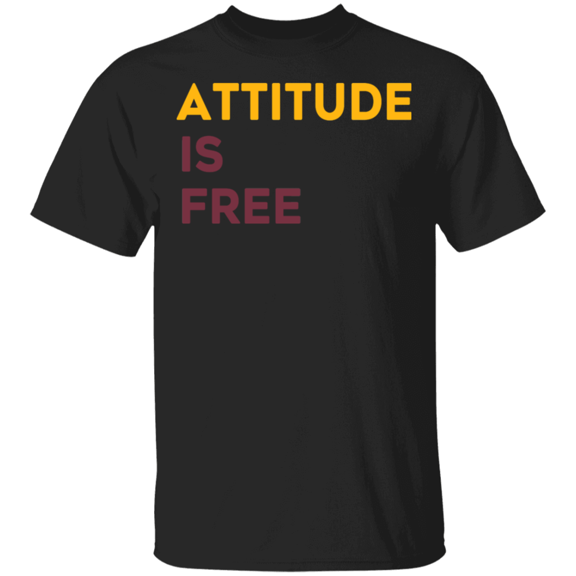 Attitude Is Free T-Shirt Alex Smith Three-Line Tee Unisex Clothes Motivation Positive Attitude