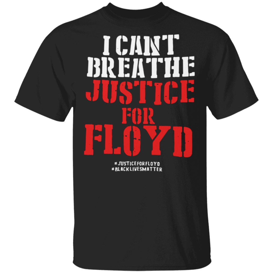 I Can't Breathe Just For Floyd T-Shirt - Black Lives Matter Shirt Protest