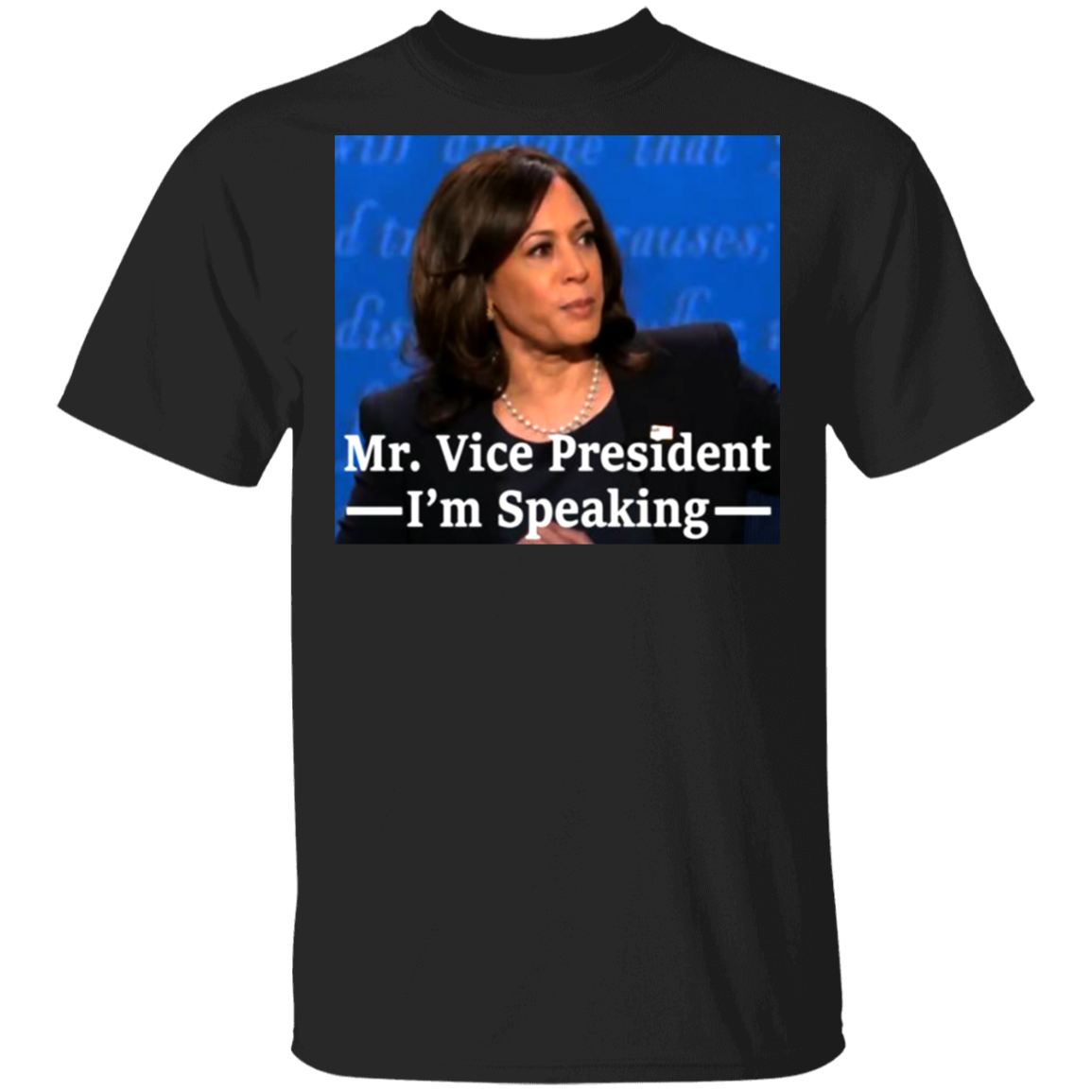 Kamala Harris Mr Vice President I Am Speaking Shirt Vote Biden For President 2020 Merch
