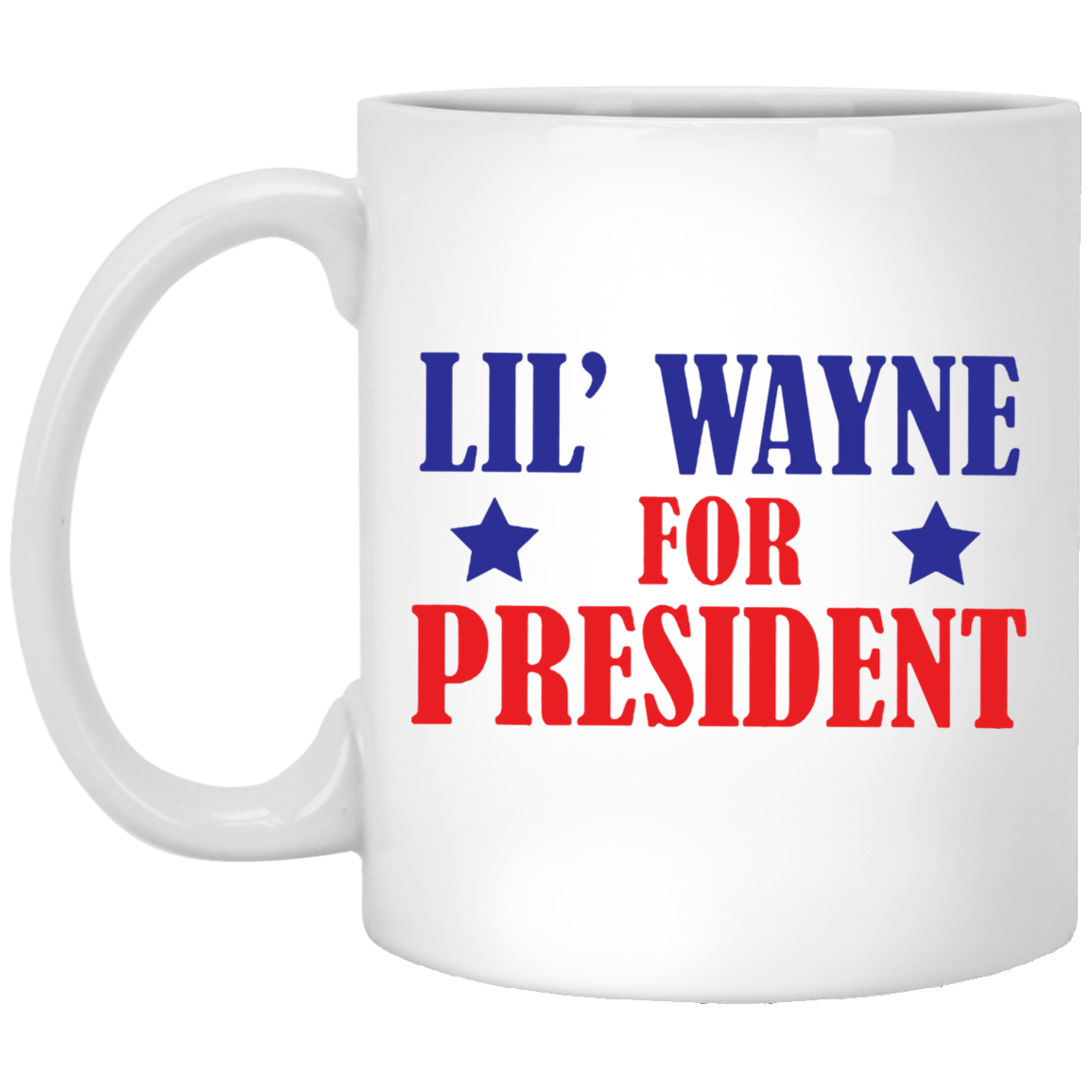 Lil' Wayne For President Mug Gifts For Coffee Lovers