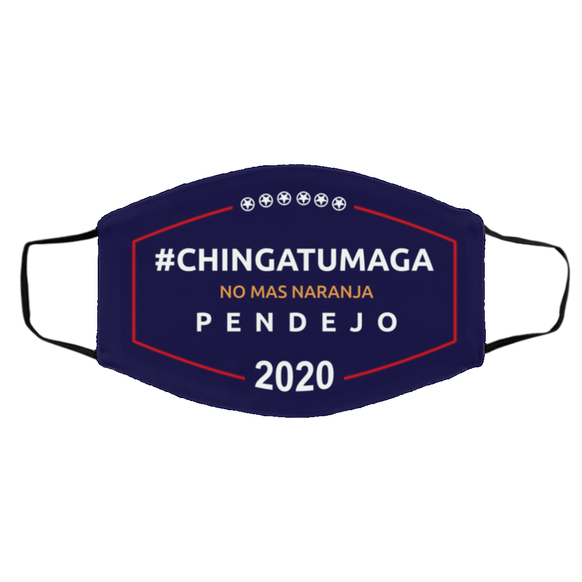 Chingatumaga Pendejo No Mas Naranja 2020 Cloth Face Mask Chingatumaga Mask Joe Biden Campaign Fly