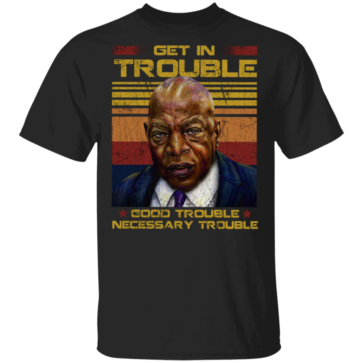 John Lewis Get In Trouble Good Trouble Necessary Trouble T-Shirt Civil Rights Icon Shirt