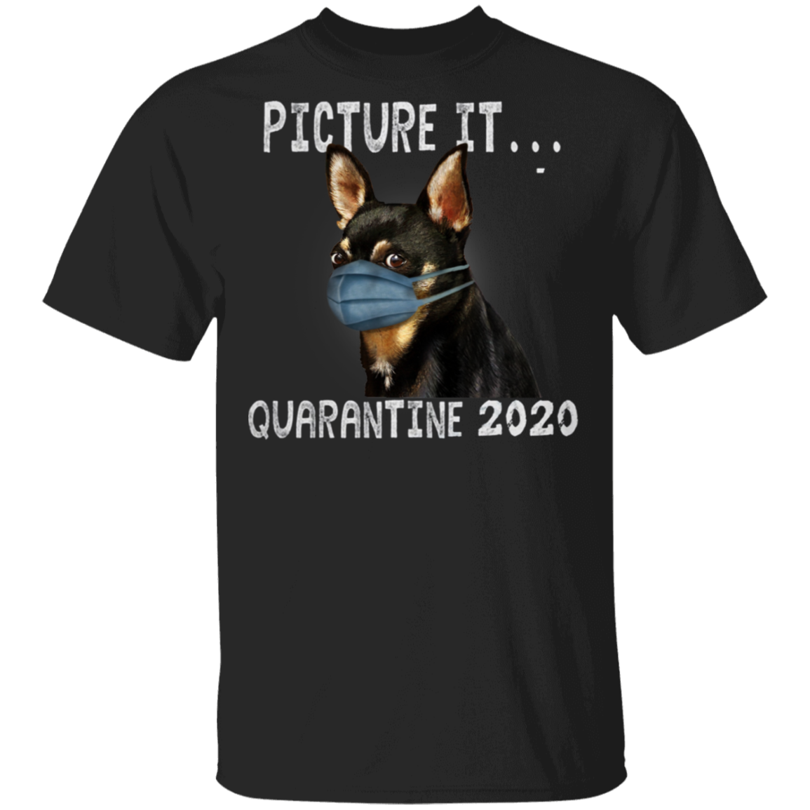 Chihuahua Picture It Quarantine 2020 Shirt Gift For Chihuahua Lover