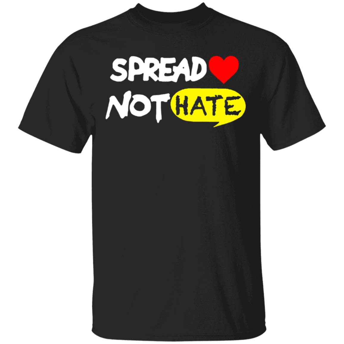 Spread Love Not Hate Cute Shirt Sayings