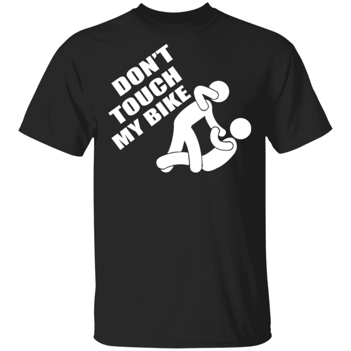 Don't Touch My Bike T-Shirt Funny Quote Shirt For Badass Biker Gift For Motorcycle Lover