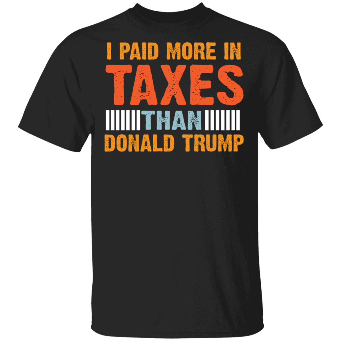 I Pay More In Taxes Than Donald Trump Vintage Shirt Joe Biden Campaign Merchandise Anti Trump