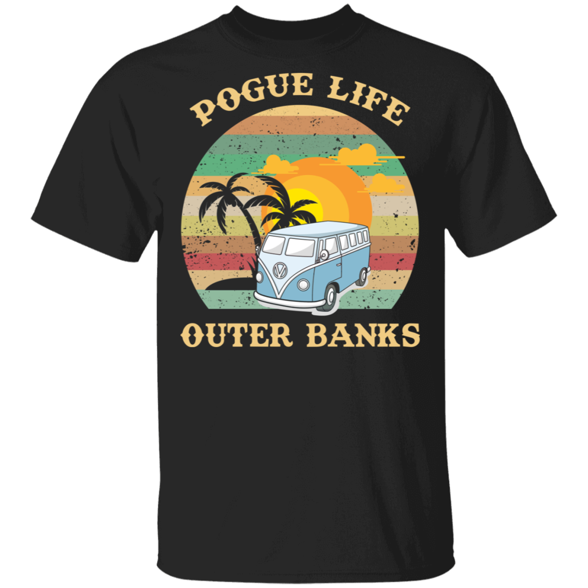 Pogue Life Outer Banks T-Shirt Volkswagen Seasonal Vacation Retro Vintage Tee Gift For Friend