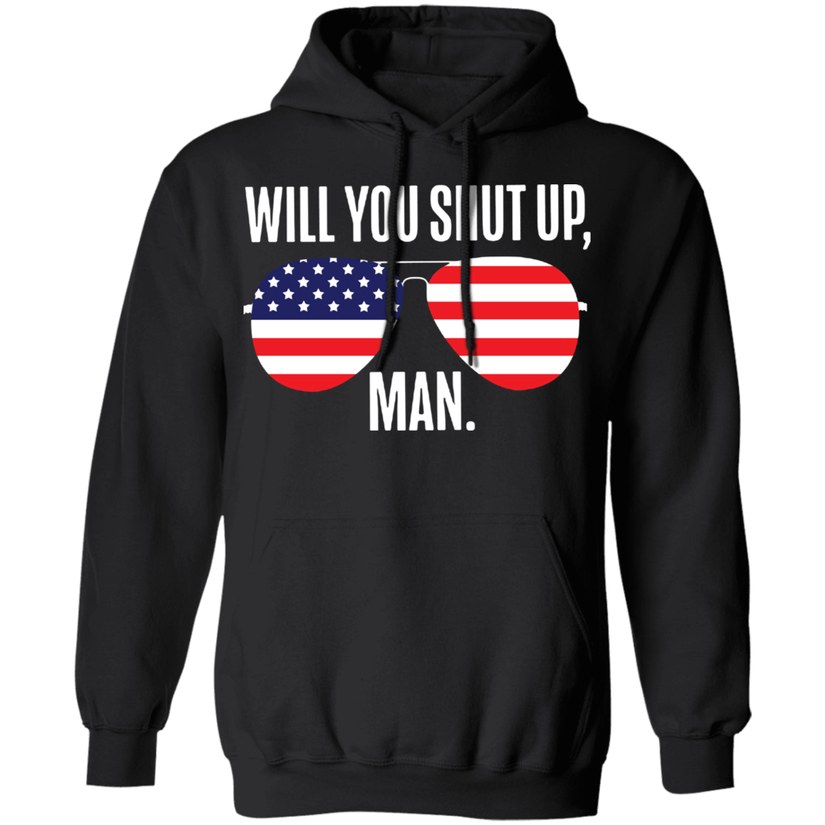 Joe Biden Will You Shut Up Man Hoodie Biden Glasses American Flag