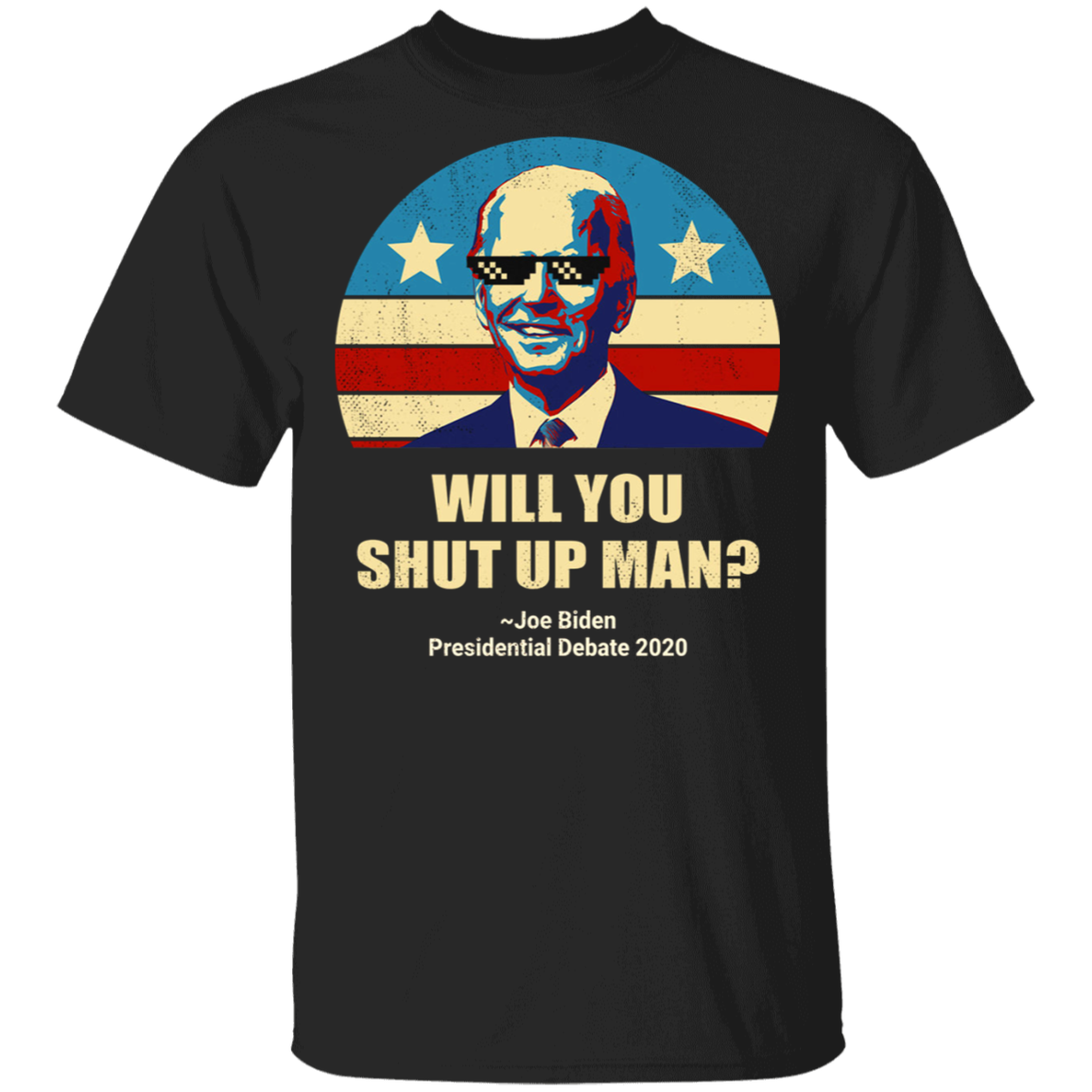 Biden Will You Shut Up Man Shirt Biden Thug Life Funny Political Costumes Funny Biden Memes