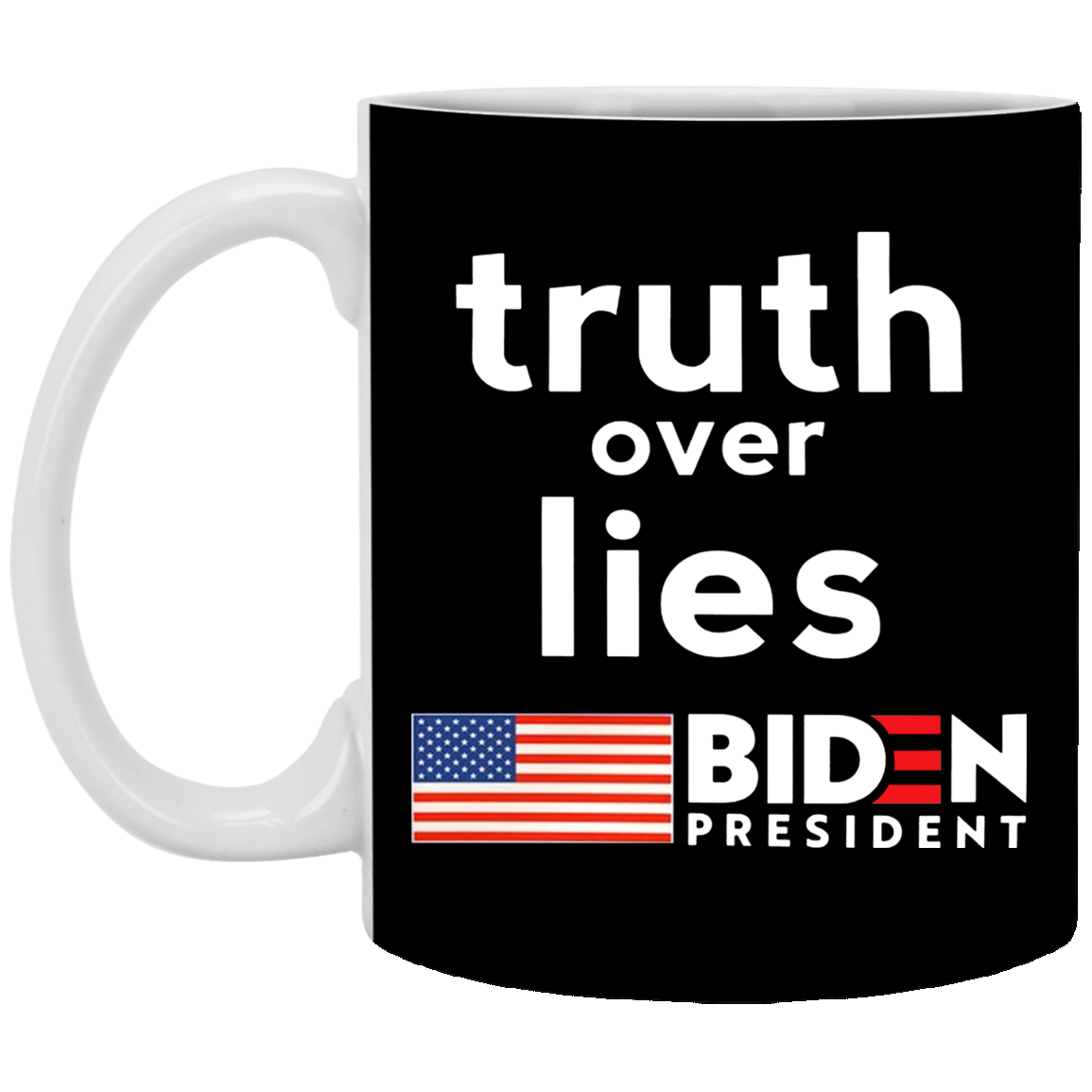 Truth Over Lies Biden President Mug Anti Trump Vote Pro Joe Biden Victory President Merch