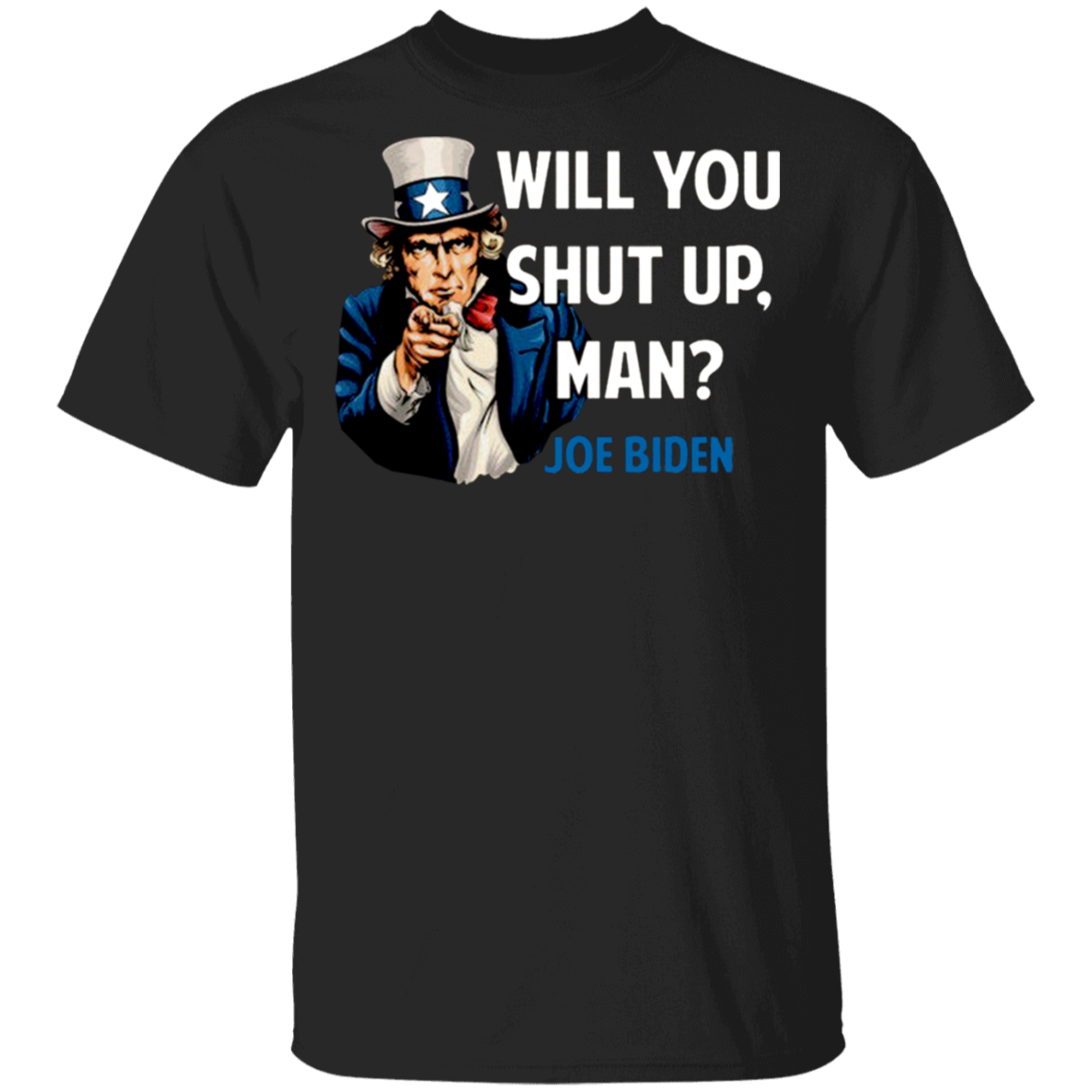Joe Biden Will You Shut Up Man Shirt Vote For Biden T-Shirt Trump Biden Bebate Merch