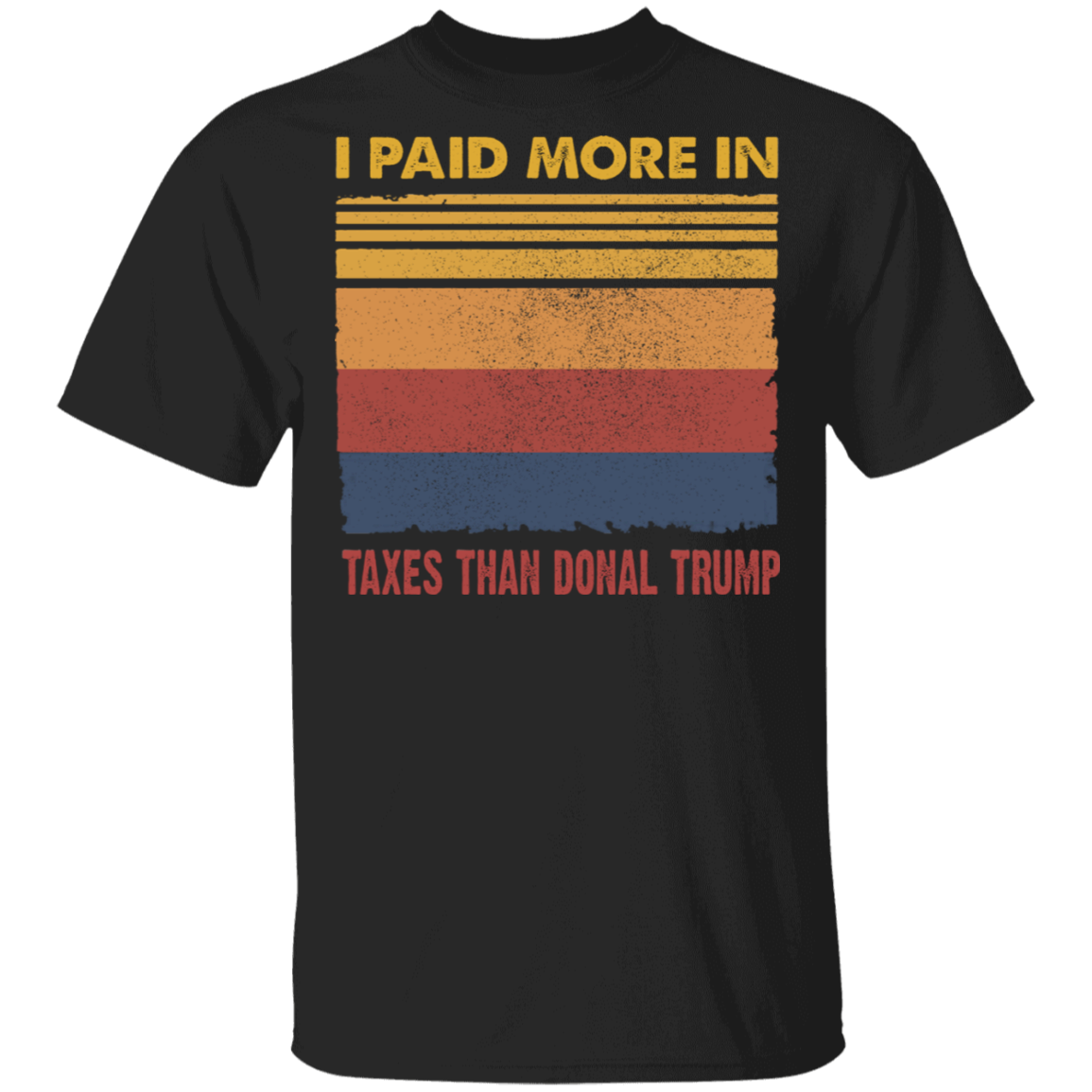 I Paid More In Taxes Than Donald Trump Vintage Shirt Democrats Support Biden Campaign Merch