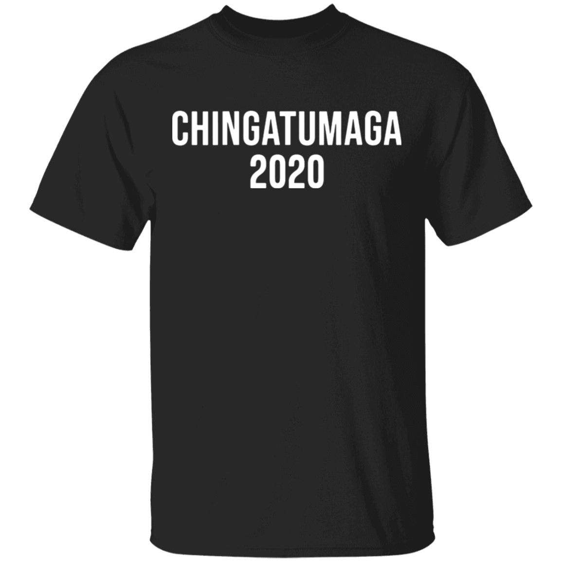 Chinga Tu Maga T-Shirt #Chingatumaga 2020 Classic Shirt Fuck Donald Trump Funny Gifts For Dad
