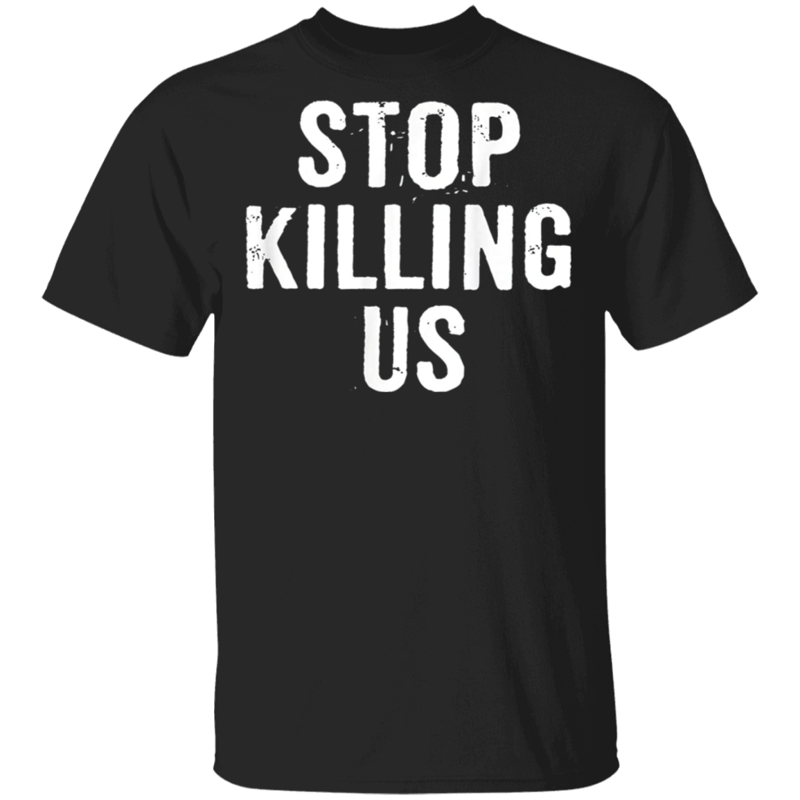 George Floyd Stop Killing Us T-Shirt Black Lives Matter