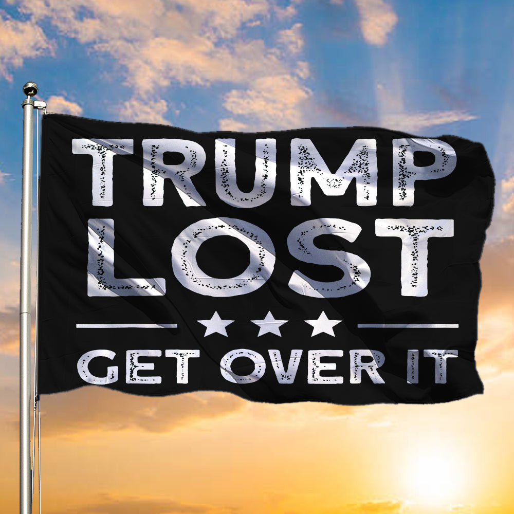 Trump Lost Get Over It Flag Funny Anti Trump Flag Trump Biggest Loser