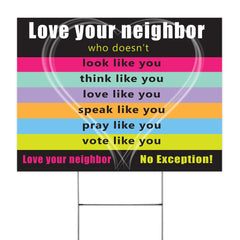 Love Your Neighbor No Exceptions Yard Sign Diversity Yard Sign Love Thy Neighbor Outdoor Decor