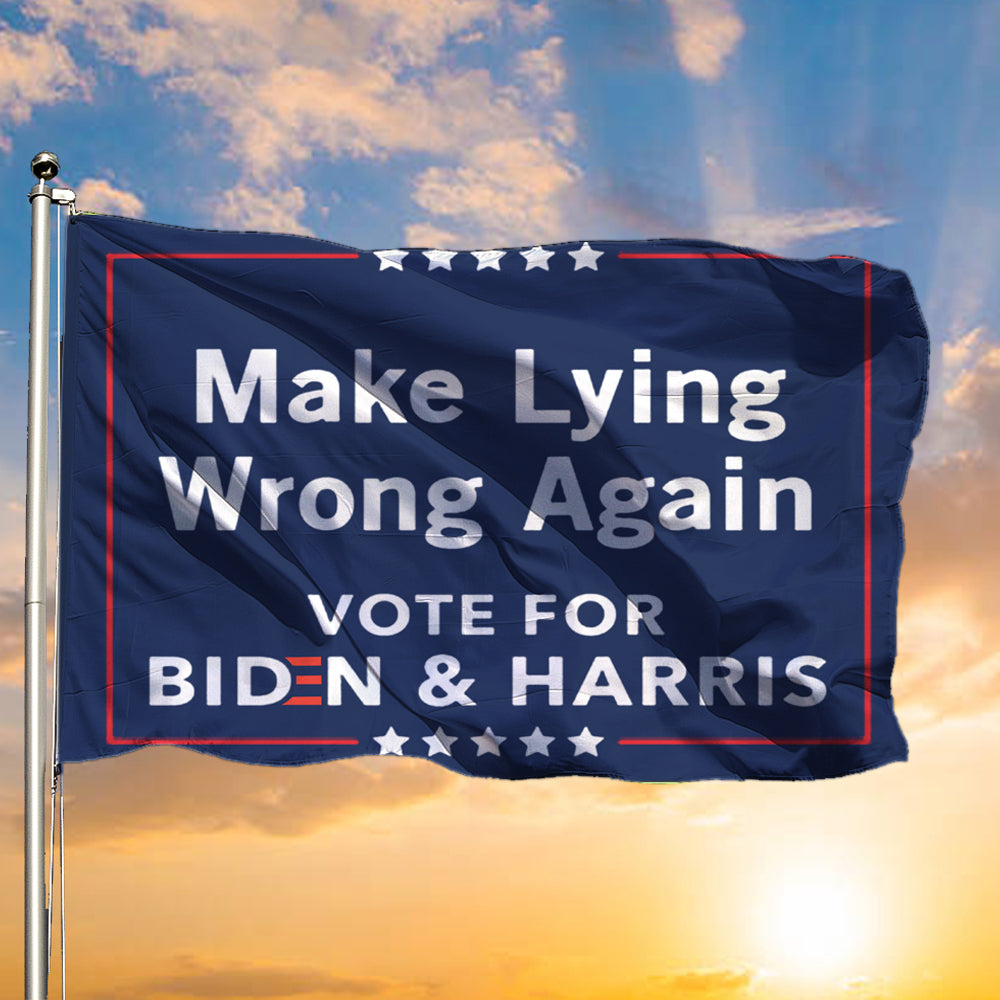 Making Lying Wrong Again Votes For Biden & Harris Flag Anti Trump Outdoor Sign Vote Biden