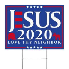 Jesus 2020 Love Thy Neighbor Yard Sign Political Election Say No To Racism Christian Sign Gift