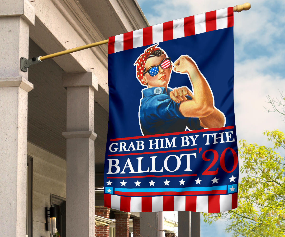 Grab Him By The Ballot'20 Flag Anti Trump Vote Biden Campaign Democrats Liberal Political Woman