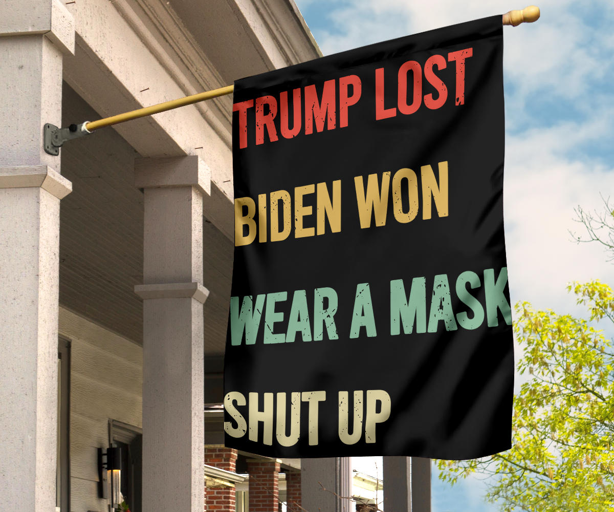 Trump Lost Flag Biden Won Wear A Mask Shut Up Flag Joe Biden Merch Anti Trump Flag For Sale