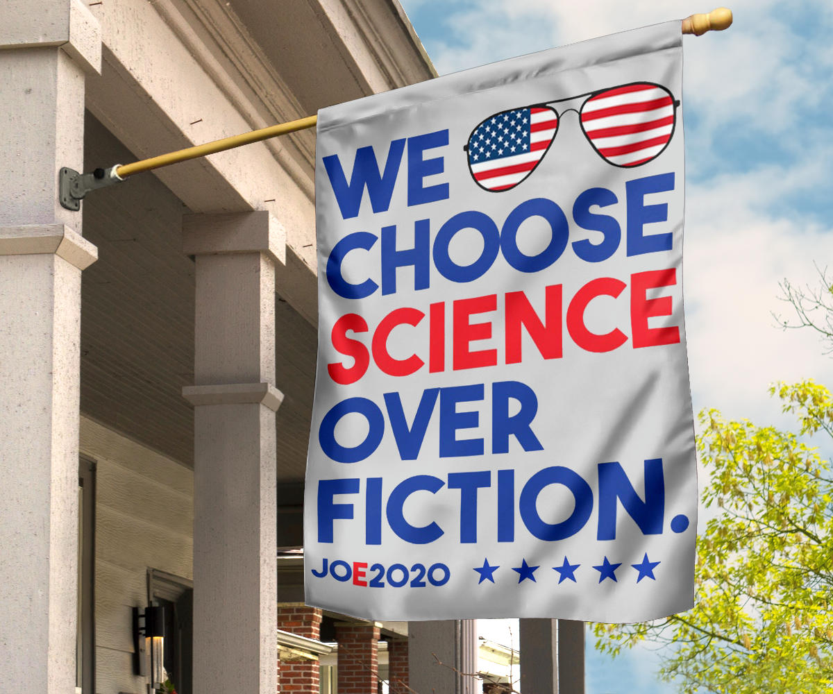 Joe Biden 2020 We Choose Science Over Fiction Flag For Biden Campaign Democratic Flag