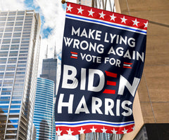 Make Lying Wrong Again Vote For Biden Harris Flag Gift For Democrats And Biden Fans Gift