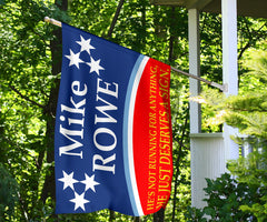 Mike Rowe Flag He's Not Running For Anything He Just Deserves A Sign Outdoor Decor Flag Store